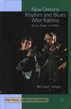 New Orleans Rhythm and Blues After Katrina: Music, Magic and Myth (Hardcover)