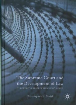 The Supreme Court and the Development of Law: Through the Prism of Prisoners' Rights (Hardcover)