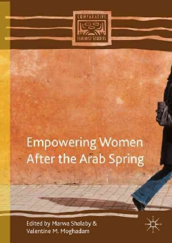Empowering Women After the Arab Spring (Hardcover)