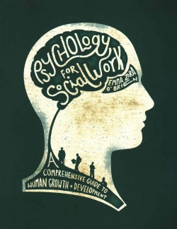 Psychology for Social Work: A Comprehensive Guide to Human Growth and Development (Paperback)