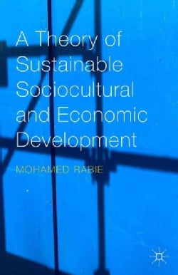 A Theory of Sustainable Sociocultural and Economic Development (Hardcover)
