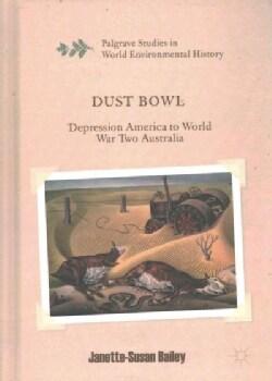 Dust Bowl: Depression America to World War Two Australia (Hardcover)