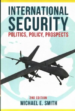 International Security: Politics, Policy, Prospects (Paperback)