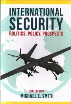 International Security: Politics, Policy, Prospects (Hardcover)