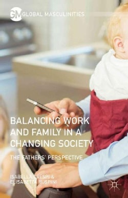 Balancing Work and Family in a Changing Society: The Fathers' Perspective (Hardcover)