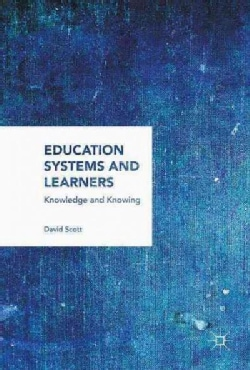 Education Systems and Learners: Knowledge and Knowing (Hardcover)