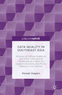 Data Quality in Southeast Asia: Analysis of Official Statistics and Their Institutional Framework As a Basis for ... (Hardcover)