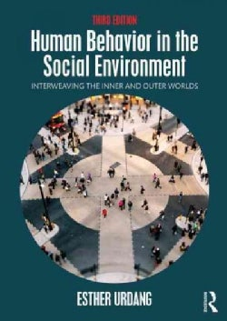 Human Behavior in the Social Environment: Interweaving the Inner and Outer Worlds (Paperback)