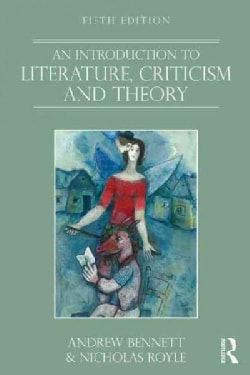 An Introduction to Literature, Criticism and Theory (Paperback)