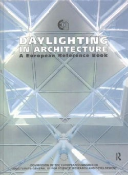 Daylighting in Architecture: A European Reference Book: Commission of the European Communities Directorate-Genera... (Hardcover)