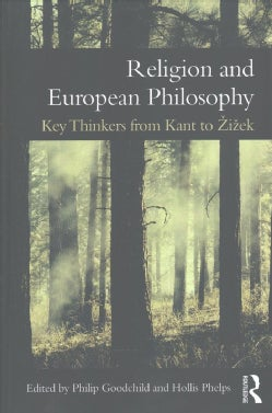 Religion and European Philosophy: Key Thinkers from Kant to Zizek (Paperback)