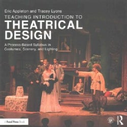Teaching Introduction to Theatrical Design: A Process-Based Syllabus in Costumes, Scenery, and Lighting