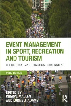 Event Management in Sport, Recreation and Tourism: Theoretical and Practical Dimensions (Paperback)