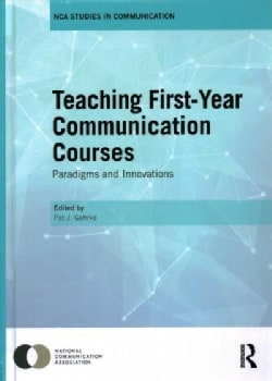 Teaching First-year Communication Courses: Paradigms and Innovations (Hardcover)
