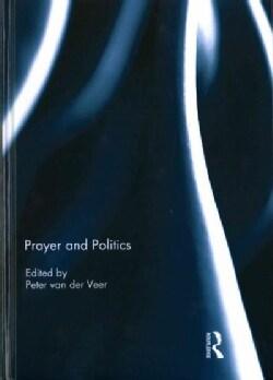 Prayer and Politics (Hardcover)