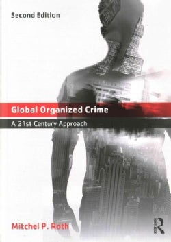 Global Organized Crime: A 21st Century Approach (Paperback)