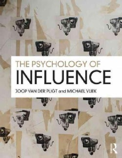 The Psychology of Influence: Theory, Research and Practice (Paperback)