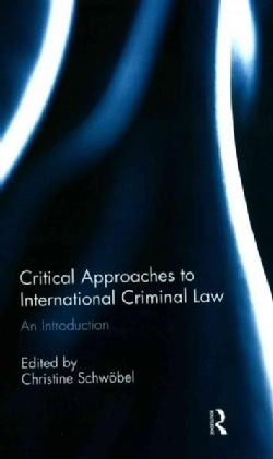 Critical Approaches to International Criminal Law: An Introduction (Paperback)