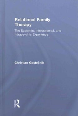 Relational Family Therapy: The Systemic, Interpersonal, and Intrapsychic Experience (Hardcover)