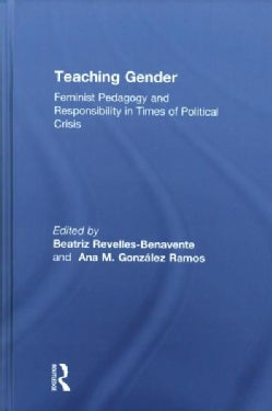 Teaching Gender: Feminist Pedagogy and Responsibility in Times of Political Crisis (Hardcover)