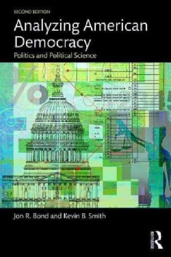 Analyzing American Democracy: Politics and Political Science (Paperback)