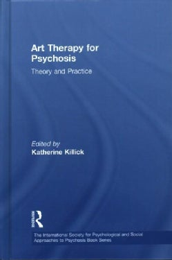 Art Therapy for Psychosis: Theory and Practice (Hardcover)