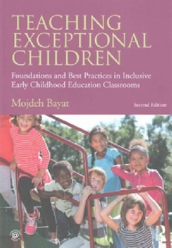 Teaching Exceptional Children: Foundations and Best Practices in Inclusive Early Childhood Education Classrooms (Paperback)