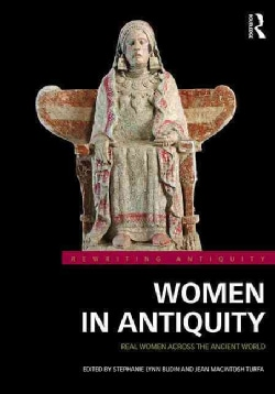 Women in Antiquity: Real Women Across the Ancient World (Hardcover)