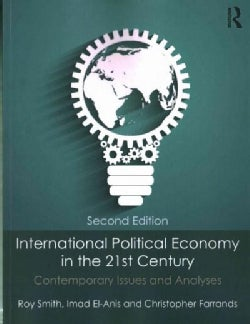 International Political Economy in the 21st Century: Contemporary Issues and Analyses (Paperback)
