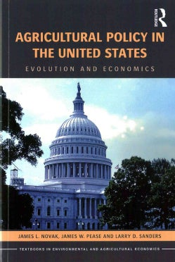 Agricultural Policy in the United States: Evolution and Economics (Paperback)