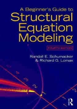 A Beginner's Guide to Structural Equation Modeling (Paperback)