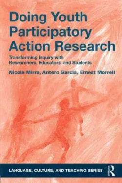 Doing Youth Participatory Action Research: Transforming Inquiry With Researchers, Educators, and Students (Paperback)