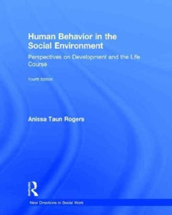 Human Behavior in the Social Environment: Perspectives on Development and the Life Course (Hardcover)