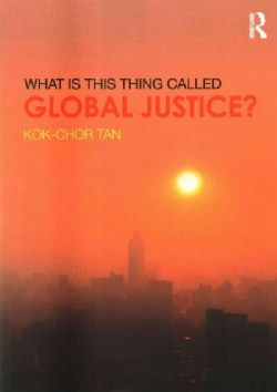 What Is This Thing Called Global Justice? (Paperback)