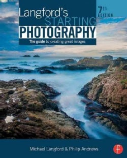 Langford's Starting Photography: The guide to creating great images (Paperback)