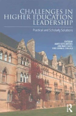 Challenges in Higher Education Leadership: Practical and Scholarly Solutions (Paperback)