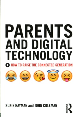 Parents and Digital Technology: How to Raise the Connected Generation (Paperback)