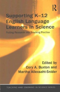 Supporting K-12 English Language Learners in Science: Putting Research into Teaching Practice (Paperback)