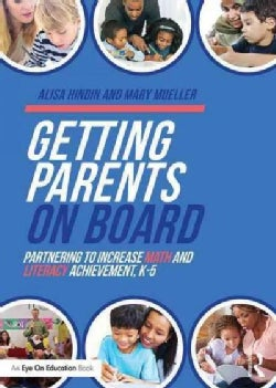 Getting Parents on Board: Partnering to Increase Math and Literacy Achievement, K-5 (Paperback)