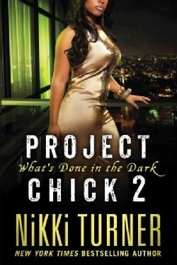 Project Chick II: What's Done in the Dark (Paperback)