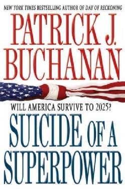 Suicide of a Superpower: Will America Survive to 2025? (Paperback)