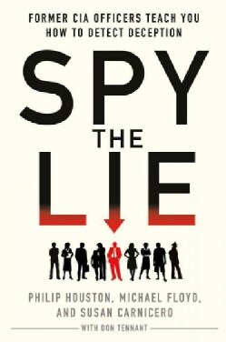 Spy the Lie: Former CIA Officers Teach You How to Detect Deception (Hardcover)