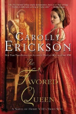 The Favored Queen: A Novel of Henry VIII's Third Wife (Paperback)