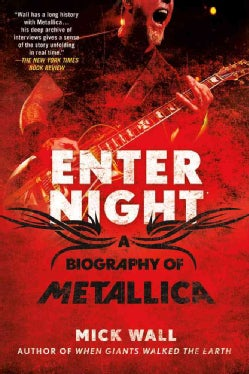 Enter Night: A Biography of Metallica (Paperback)