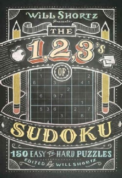 Will Shortz Presents The 1, 2, 3's of Sudoku: 200 Easy to Hard Puzzles (Paperback)