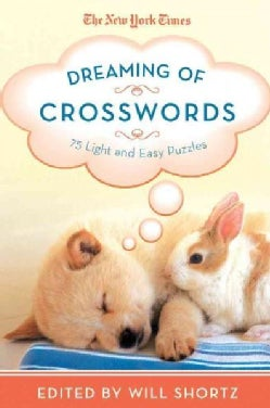 The New York Times Dreaming of Crosswords: 75 Light and Easy Puzzles (Paperback)