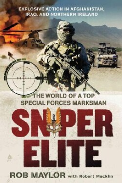 Sniper Elite: The World of a Top Special Forces Marksman (Paperback)