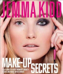 Make-Up Secrets: Solutions to Every Woman's Beauty Issues and Make-Up Dilemmas (Hardcover)