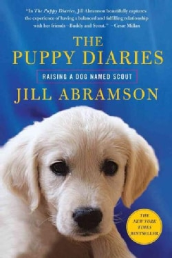 The Puppy Diaries: Raising a Dog Named Scout (Paperback)