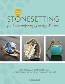 Stonesetting for Contemporary Jewelry Makers: Techniques, Inspiration, and Professional Advice for Stunning Results (Hardcover)